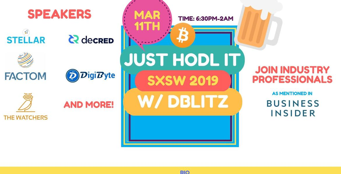 Just HODL It @ SXSW 2019 - 2nd Annual Bitcoin Event