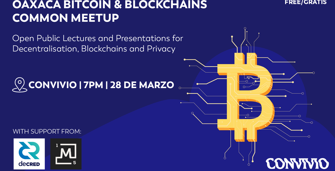 Oaxaca Bitcoin & Blockchains Common Meetup